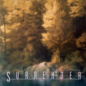 Greg Buchanan Ministries - Surrender